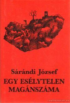 Sárándi József - Egy esélytelen magánszáma [antikvár]