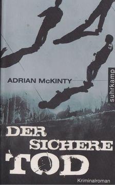 Adrian McKinty - Der Sichere Tod [antikvár]