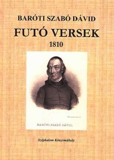 Baróti Szabó Dávid - Futó versek 1810