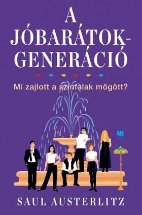 Saul Austerlitz - A Jóbarátok-generáció - Mi zajlott a színfalak mögött? [eKönyv: epub, mobi]