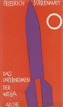 FRIEDRICH DÜRRENMATT - Das Unternehmen der Wega [antikvár]