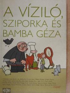 Andrassew Iván - A víziló, Sziporka és Bamba Géza [antikvár]