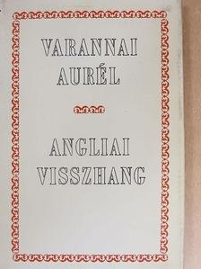 Varannai Aurél - Angliai visszhang [antikvár]