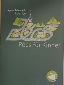 Sebestyén Ágnes - Pécs für Kinder [antikvár]