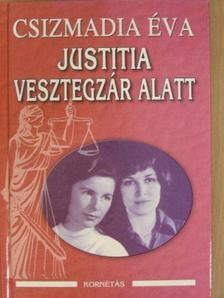 Csizmadia Éva - Justitia vesztegzár alatt [antikvár]