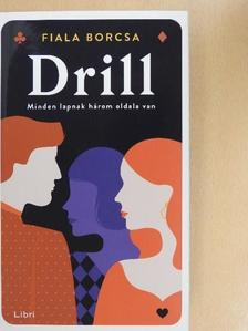 Fiala Borcsa - Drill [antikvár]