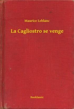 Maurice Leblanc - La Cagliostro se venge [eKönyv: epub, mobi]