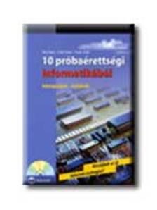 Bíró Zsolt, Csúri Péter, Fodor Zsolt - 10 PRÓBAÉRETTSÉGI INFORMATIKÁBÓL - KÖZÉPSZINT-ÍRÁSBELI - CD-