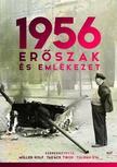 Müller Rolf, Takács Tibor, Tulipán Éva (szerk.) - 1956: Erőszak és emlékezet [nyári akció]