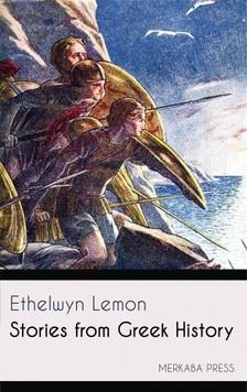 Lemon Ethelwyn - Stories from Greek History [eKönyv: epub, mobi]