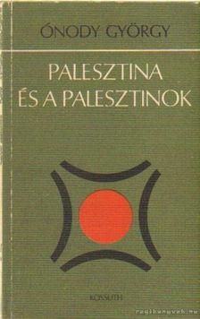 Ónody György - Palesztina és a palesztinok [antikvár]