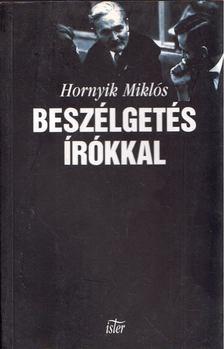 Hornyik Miklós - Beszélgetés írókkal [antikvár]