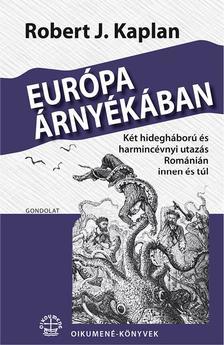 Robert J. Kaplan - Európa árnyékában
