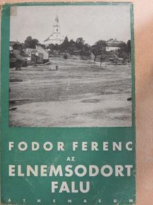 Fodor Ferenc - Az elnemsodort falu [antikvár]