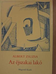 Albert Zsuzsa - Az éjszakai lakó [antikvár]