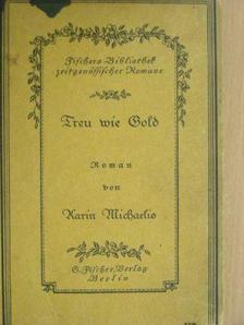 Karin Michaelis - Treu wie Gold (gótbetűs) [antikvár]