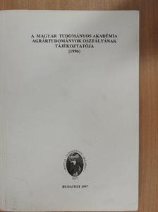 Balázs Ervin - A Magyar Tudományos Akadémia Agrártudományok Osztályának Tájékoztatója 1996 [antikvár]