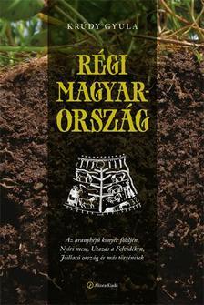 KRÚDY GYULA - Régi Magyarország