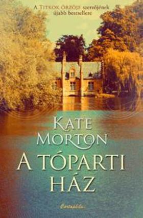 Kate Morton - A tóparti ház