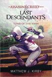 Matthew J. Kirby - Assassin's Creed - Last Descendants: A kán sírja