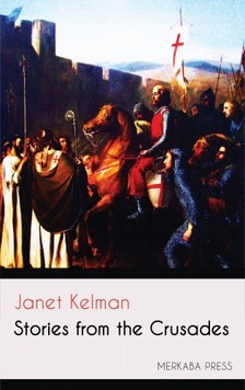 Kelman Janet - Stories from the Crusades [eKönyv: epub, mobi]