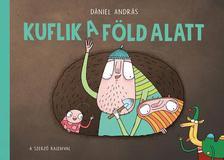 Dániel András - Kuflik a föld alatt
