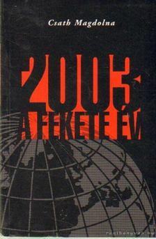 Csáth Magdolna - 2003 a fekete év [antikvár]