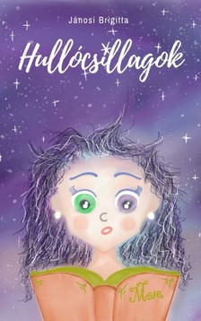Brigitta Jánosi - Hullócsillagok [eKönyv: epub, mobi]