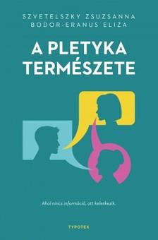 Bodor-Eranus Elita Szvetelszky Zsuzsa, - A pletyka természete [eKönyv: pdf, epub, mobi]