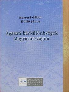 Kertesi Gábor - Ágazati bérkülönbségek Magyarországon [antikvár]