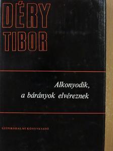 Déry Tibor - Alkonyodik, a bárányok elvéreznek [antikvár]