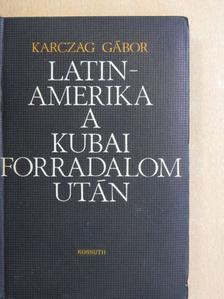 Karczag Gábor - Latin-Amerika a kubai forradalom után [antikvár]