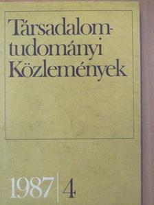 Almási Miklós - Társadalomtudományi Közlemények 1987/4. [antikvár]