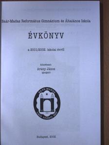 Antal Zoltán - Baár-Madas Református Gimnázium és Általános Iskola Évkönyv a 2001/2002. iskolai évről [antikvár]