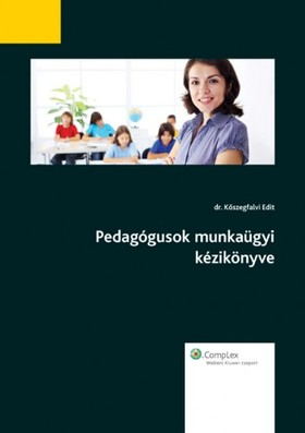 dr. Köszegfalvi Edit - Pedagógusok munkaügyi kézikönyve II. [eKönyv: epub, mobi]