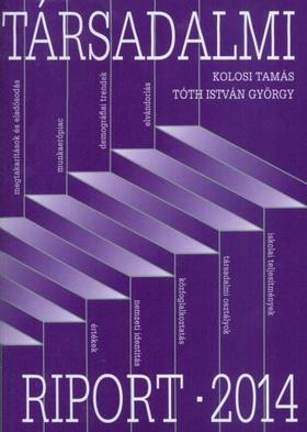 Kolosi Tamás - Tóth István György - TÁRSADALMI RIPORT 2014