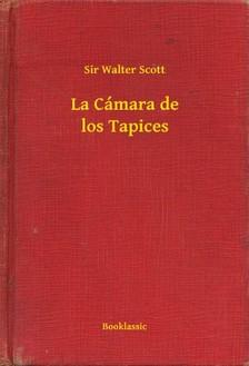 Walter Scott - La Cámara de los Tapices [eKönyv: epub, mobi]