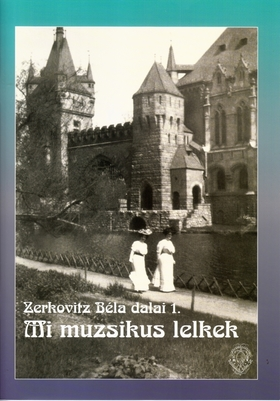 Zerkovitz Béla - MI MUZSIKUS LELKEK, ZERKOVITZ BÉLA DALAI 1. ÉNEKHANGRA ÉS ZONGORÁRA