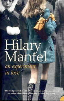 Hilary Mantel - An Experiment in Love [antikvár]