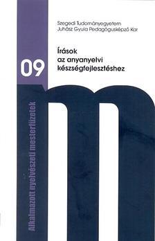 Annus Gábor, Sulyok Hedvig, Tóth Szergej szerk - Írások az anyanyelvi készségfejlesztéshez