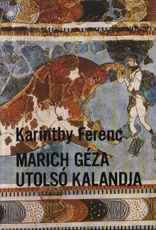 Karinthy Ferenc - Marich Géza utolsó kalandja [antikvár]