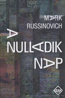 Mark Russinovich - A nulladik nap [antikvár]