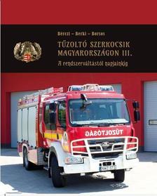 Bérczi - Berki - Borsos - TŰZOLTÓ SZERKOCSIK MAGYARORSZÁGON III.