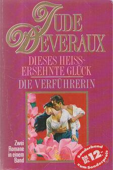 Jude Deveraux - Dieses heissersehnte Glück / Die Verführerin [antikvár]