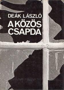 Deák László - A közös csapda [antikvár]