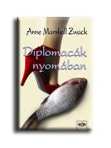 Anne Marshall Zwack - Diplomacák nyomában