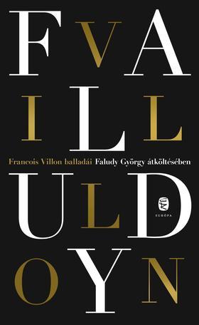 Villon Books Kft. - Francois Villon balladái Faludy György átköltésében