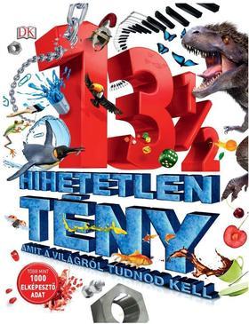 Szalay Könyvkiadó - 13 1/2 hihetetlen tény, amit a világról tudnod kell