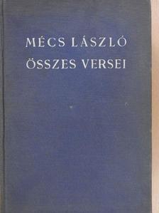 Mécs László - Mécs László összes versei (aláírt, számozott példány) [antikvár]