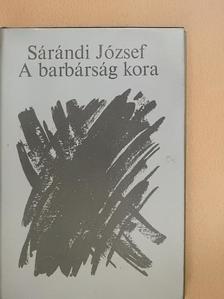 Sárándi József - A barbárság kora [antikvár]